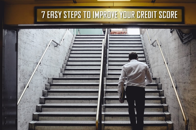 7 Easy Steps to Improve your Credit Score